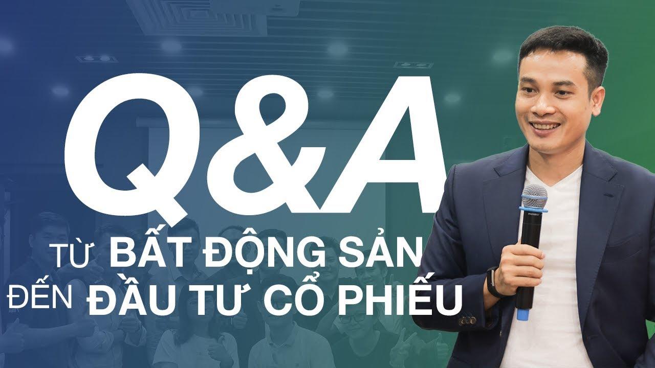 [Q&A] Từ bất động sản đến đầu tư cổ phiếu
