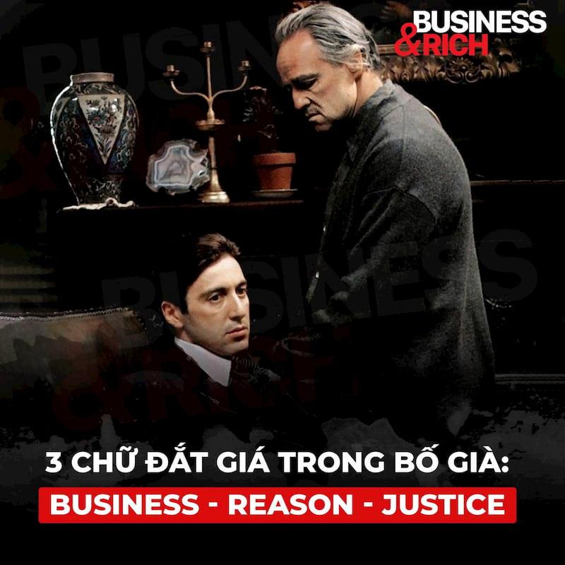 3 CHỮ ĐẮT GIÁ TRONG BỐ GIÀ: BUSINESS - REASON - JUSTICE