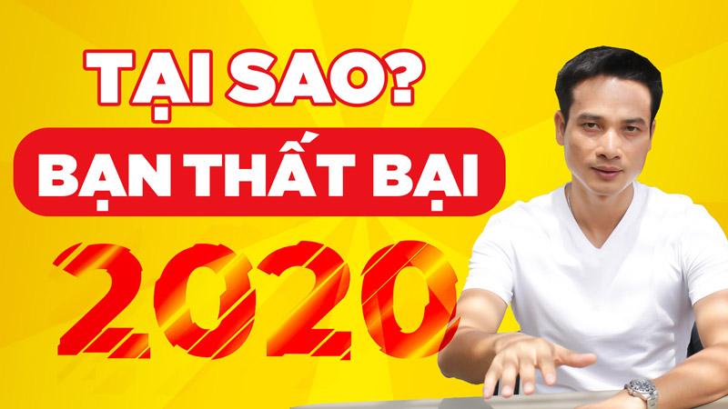TẠI SAO BẠN THẤT BẠI NĂM 2020?