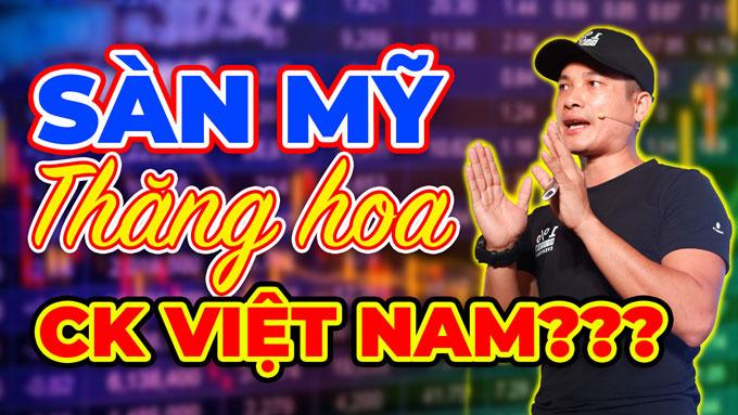 Chứng khoán Mỹ thăng hoa, còn chứng khoán Việt?